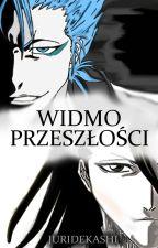 Widmo Przeszłości [ Grimmjow x OC x Byakyua by JuriDekashi
