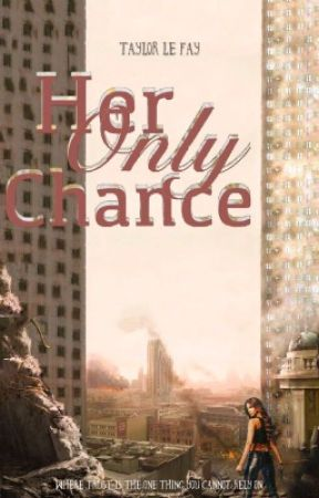 Her Only Chance by TaylorLeFay