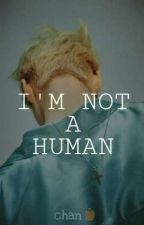 I'M NOT A HUMAN [TAETEN] (End) by taeyong_frost95