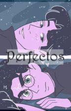 Perfectos by seyu-e