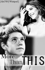 More Than This (Niall y Tu) by undisclosedch