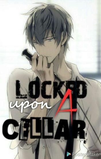 Locked Upon A Cellar { Yandere Sadist x Reader } ONESHOT - iiNEONZ