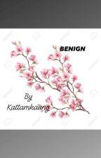 Benign by Kattamkaung