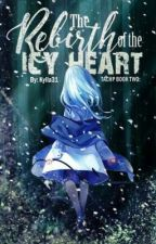 TACHP BOOK 2: The Rebirth of The Icy Heart  by Kylla31