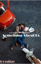 Something About Us (Boy x  Boy) by Gossijay