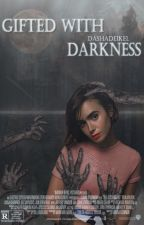 Gifted with darkness by DashaDeikel