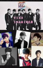 Vixx Imagines by duowriter135