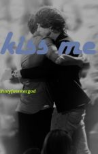 Kiss Me [under editing] by larry_cats