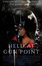 HELD AT GUN POINT. by kyxlies