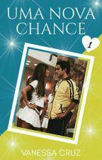 Uma Nova Chance (concluído) by vanvan-33