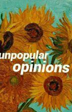 ♡unpopular opinions♡ by Lolita_Von_Lullaby