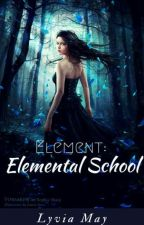 Element : Elemental High School by Lyvia_May