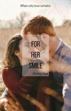 For Her Smile. by Akshay_Raja