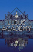 Ludus Academy by ILYSupermanB