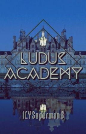 Ludus Academy (ON-GOING) by ILYSupermanB