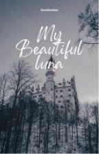 My Beautiful Luna by kestiimeliaa