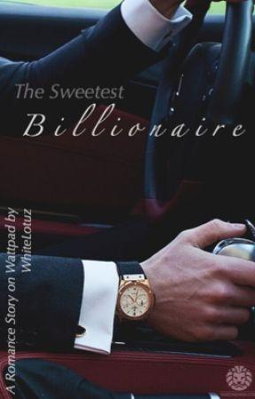 The Sweetest Billionaire ✔️ by WhiteLotuz