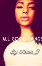 All Good Things ( Urban ) by savdtn