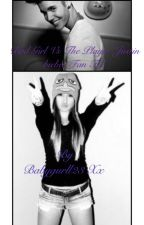 """Bad Girl vs the player """"Justin Bieber fanfic."""" by babygurll23"""