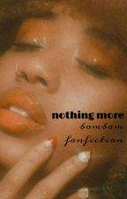 Nothing More//bb ff [ON-GOING] by imbtstrashnumber1