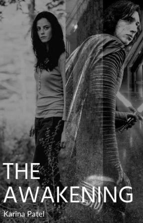 The Awakening (A Star Wars Story) by KarinaPatelx