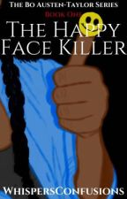 The Happy Face Killer by WhispersConfusions