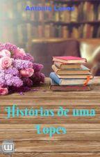 Histórias de uma Lopes by Garnet18Carter
