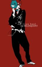 Delinquents  by goldenscares666