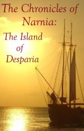 The Chronicles of Narnia: The Island of Desparia