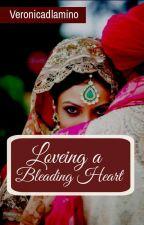 LOVING A BLEEDING HEART*(BOOK 1) by veronicadlamino