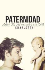 Paternidad ©--Pausada by charlotty