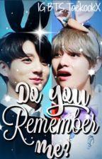 Do You Remember Me? || Taekook ff by BtsTaekookx