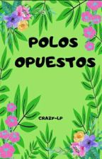Polos Opuestos (Erick colon y tu) by CRAZY-LP