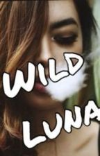 Wild Luna  ♡ by PinappleXD1998
