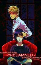 THE DAMNED (LIGHT NOVEL NARUSASU) by Hatsukies