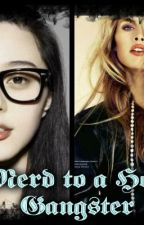 Nerd to a Hot Gangster by AthenaEuglaved