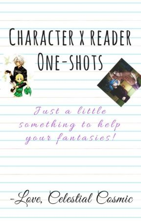 Character One-Shots by Celestial0Cosmic