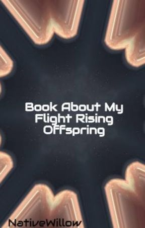 Book About My Flight Rising Offspring by NativeWillow