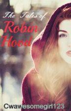 The Tales of Robin Hood by cwawesomegirl123