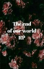 The end of our world    RP by Witch_from_Space