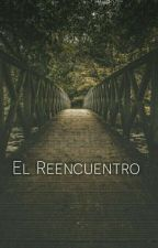 El Reencuentro by MynameisBennet