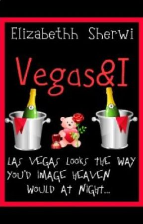 Vegas & I by BeautifulDisaster007
