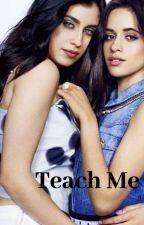 Teach Me (Camren) G!P by 00Lindsay00