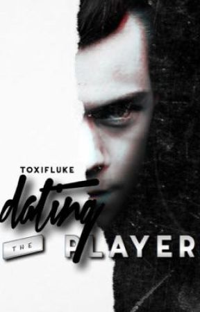 Dating The Player || Harry Styles by toxifluke