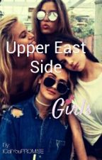 ~•° Upper East Side girls °•~ by ICallYouPROMISE