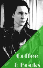 Coffee & Books - book 2 (Loki fanfic) ✓ by ilse_writes