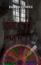 La Ruleta De La Muerte by PabloGomez09