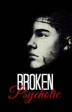Broken Psychotic by KidBiebah