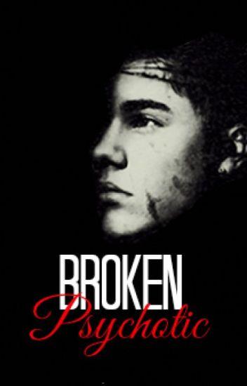 Broken Psychotic