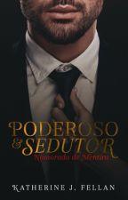 PODEROSO e SEDUTOR ( UM CEO EM MINHA VIDA)  by KatherineFellan002